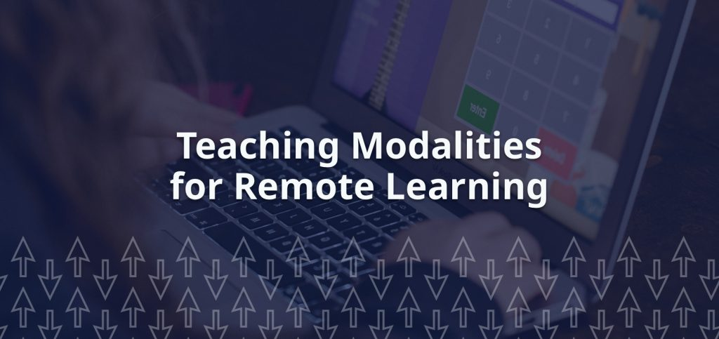 Teaching Modalities for Remote Learning