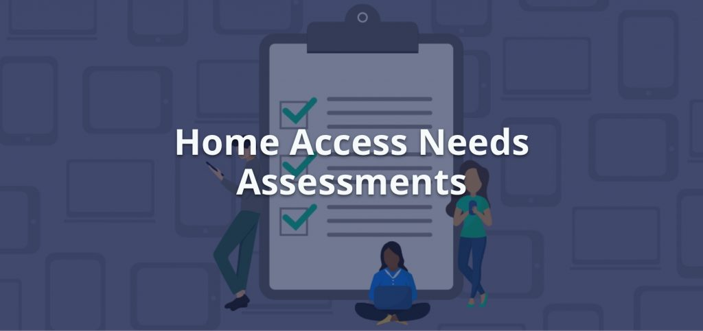 Home Access Needs Assessments