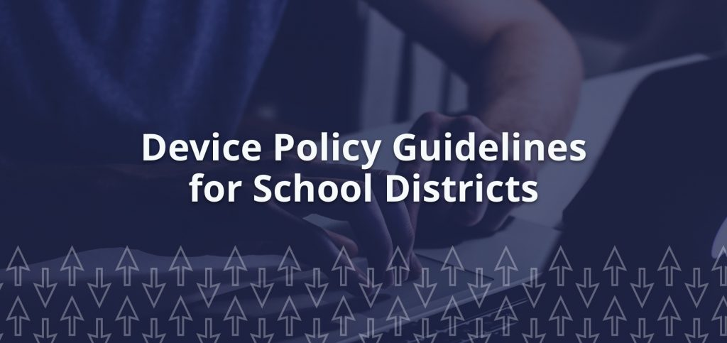 Device Policy Guidelines for School Districts